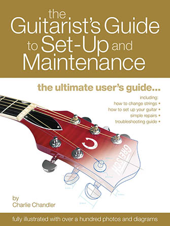 The Guitarist's Guide to Set-Up and Maintenance