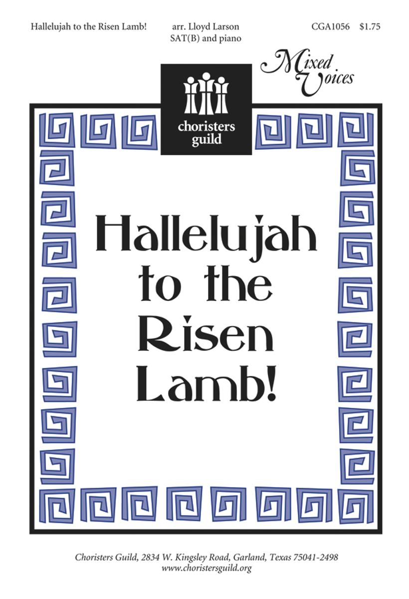 Hallelujah to the Risen Lamb