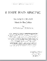 I Have Had Singing