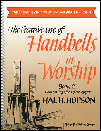 Creative Use of Handbells in Worship No. 2