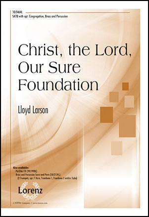 Christ the Lord Our Sure Foundation