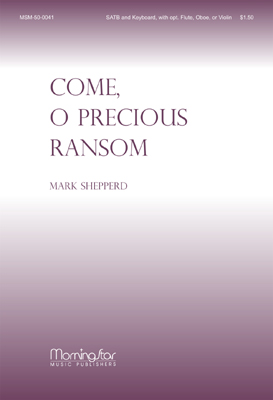 Come O Precious Ransom