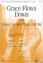 Grace Flows Down/ Grace Greater Than Our Sin