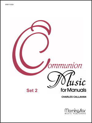 Communion Music for Manuals, Set 2