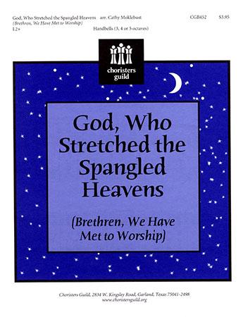 God Who Stretched the Spangled Heavens