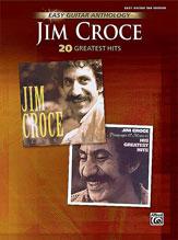 Jim Croce Easy Guitar Anthology