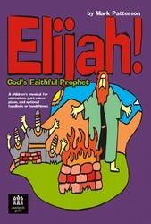 Elijah! God's Faithful Prophet