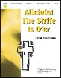 Alleluia! the Strife Is O'Er