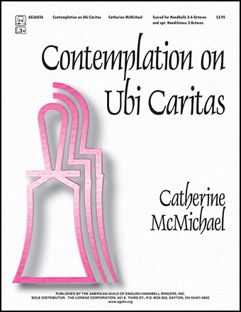 Contemplation On Ubi Caritas By Catherine Mcmicha Jw Pepper