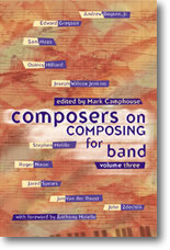 Composers on Composing for Band, Vol. 3