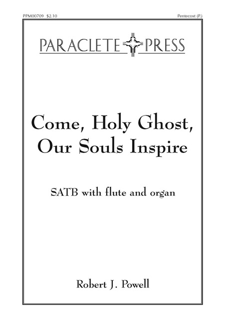 Come, Holy Ghost, Our Souls Inspire