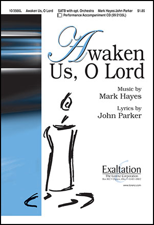 Awaken Us O Lord Satb By Mark Hayes Jw Pepper Sheet Music