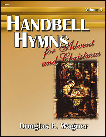 Handbell Hymns for Advent and Christmas No. 3