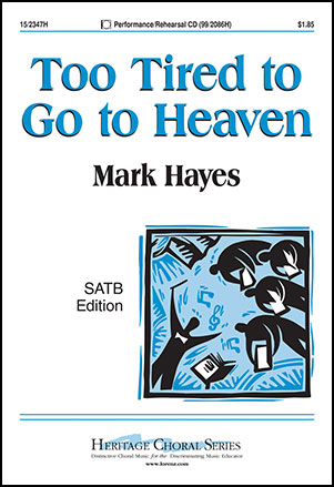 Too Tired to Go to Heaven
