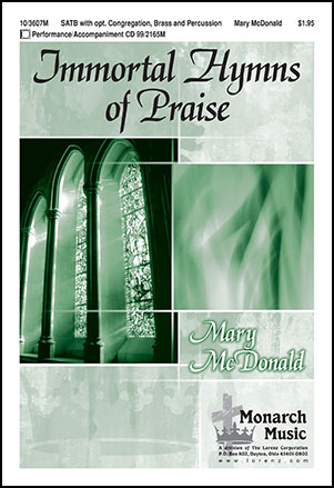 Immortal Hymns of Praise (SATB ) by Mary Mc | J W  Pepper Sheet Music