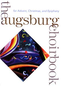 Augsburg Choirbook for Advent Christmas and Epiphany