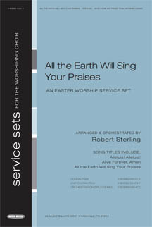 All the Earth Will Sing Your Praises