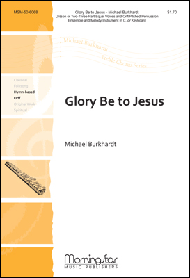 Glory Be to Jesus