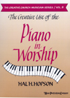 Creative Use of the Piano in Worship
