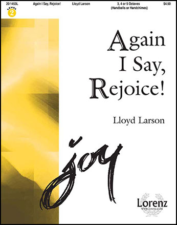 Again I Say, Rejoice!