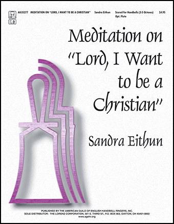Meditation on Lord I Want to Be a Christian