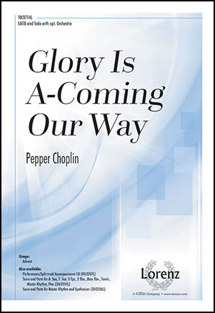 Glory Is A-Comin' Our Way