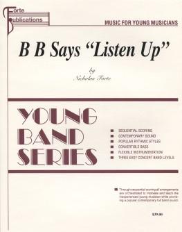 B B Says listen Up
