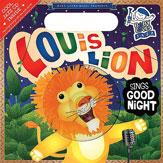 Louis Lion Sings Goodnight
