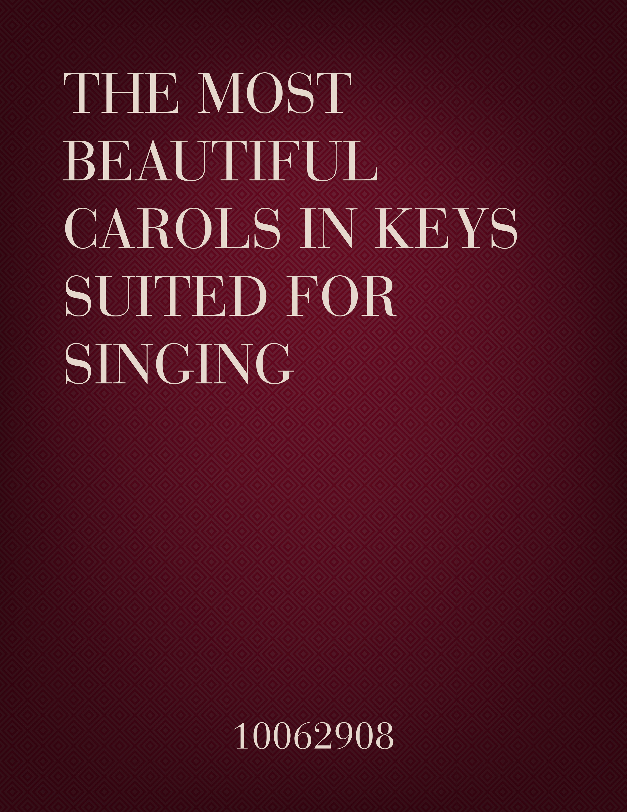 The Most Beautiful Carols in Keys Suited for Singing