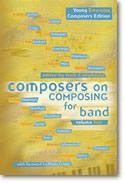 Composers on Composing for Band, Vol. 4
