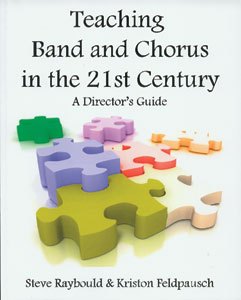 Teaching Band and Chorus in the 21st Century