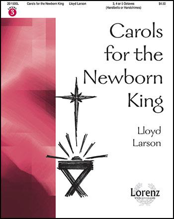 Carols for the Newborn King