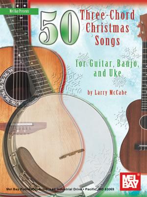 50 Three-Chord Christmas Songs for Guitar Banjo and Uke
