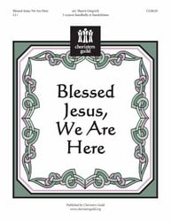 Blessed Jesus We Are Here