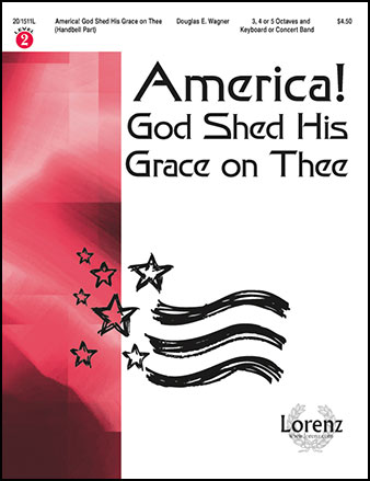 America! God Shed His Grace on Thee