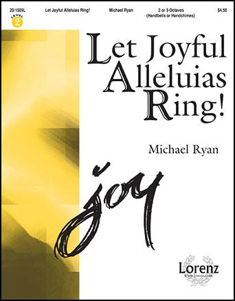 Let Joyful Alleluias Ring!