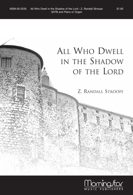 All Who Dwell in the Shadow of the Lord