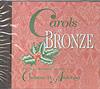 Carols in Bronze