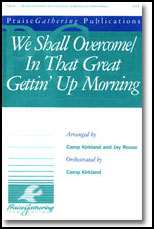 We Shall Overcome / in that Great Getting up Morning