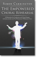 Simon Carrington: the Empowered Choral Rehearsal