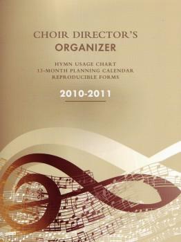 The Choir Director's Organizer 2010-2011