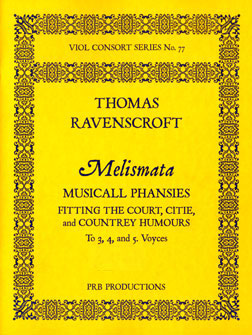 Melismata: Musicall Phansies Fitting the Court, Citie, And Countrey Humours