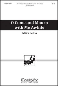 O Come and Mourn with Me Awhile