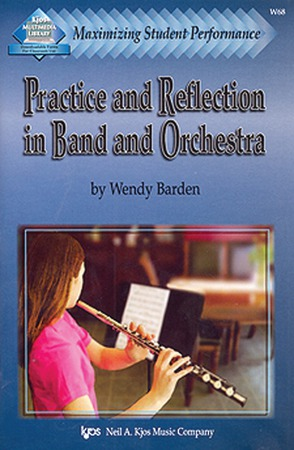 Maximizing Student Performance: Practice and Reflection for Band and Orchestra