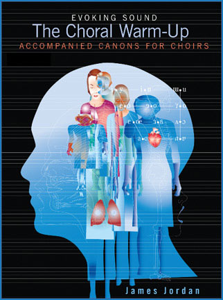 The Choral Warm-Up: Accompanied Canons for Choirs