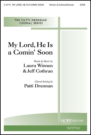 My Lord, He Is a Comin' Soon