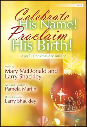 Celebrate His Name! Proclaim His Birth!