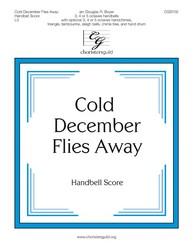 Cold December Flies Away