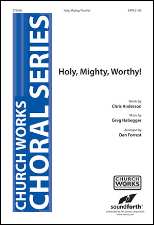 Holy, Mighty, Worthy!