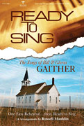 Ready to Sing: the Songs of Bill and Gloria Gaither